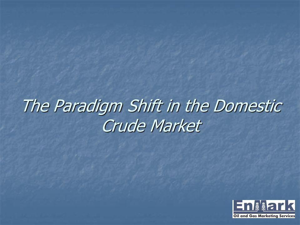 The Paradigm Shift in the Domestic Crude Market