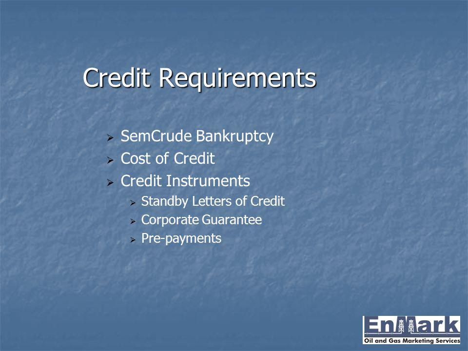 Credit Requirements SemCrude Bankruptcy Cost of Credit