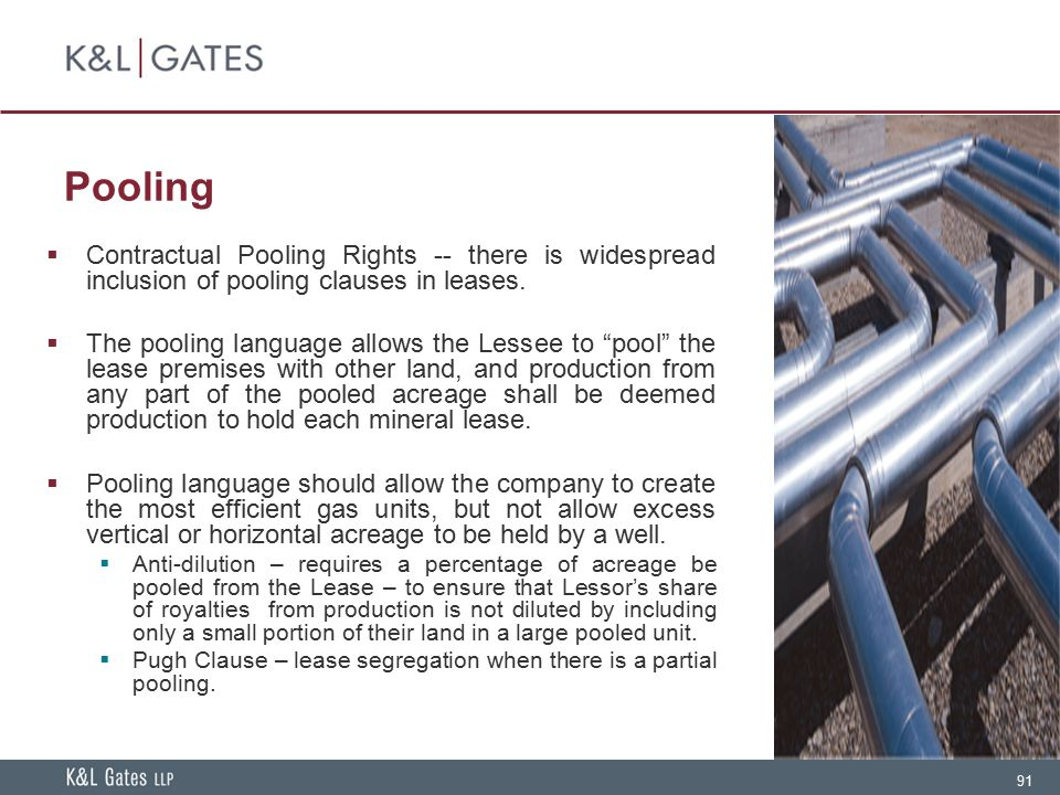 Pooling Contractual Pooling Rights -- there is widespread inclusion of pooling clauses in leases.