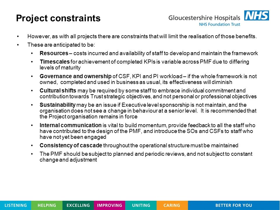 Project constraints However, as with all projects there are constraints that will limit the realisation of those benefits.