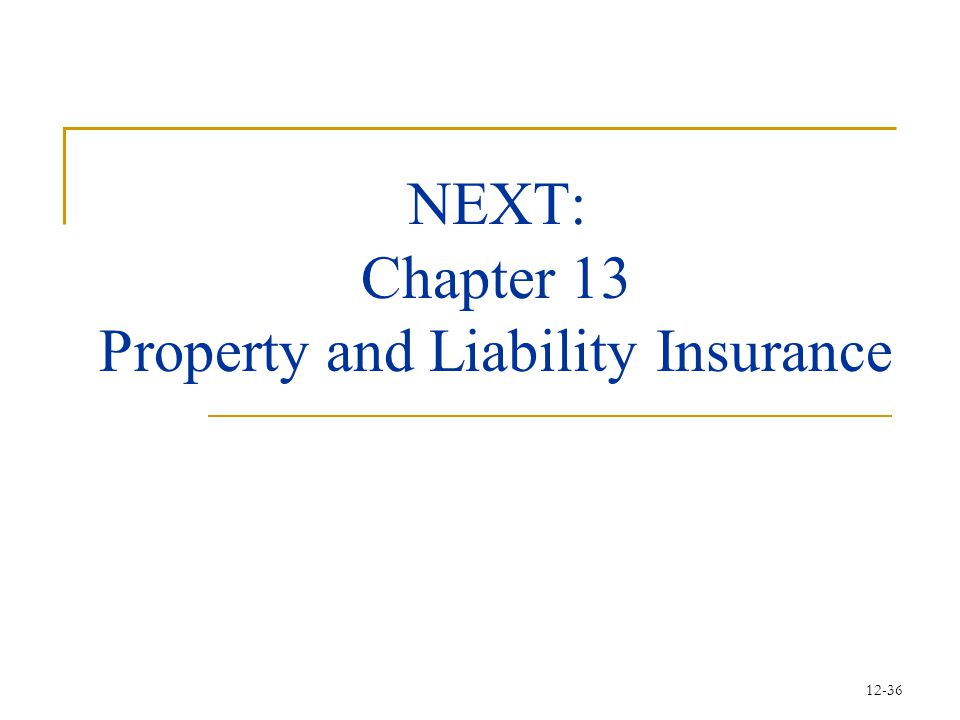 NEXT: Chapter 13 Property and Liability Insurance