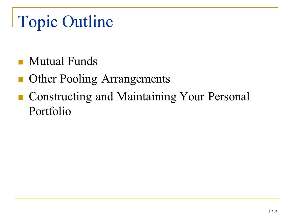 Topic Outline Mutual Funds Other Pooling Arrangements