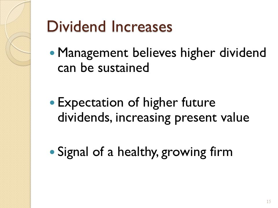 Dividend Decreases Management believes it can no longer sustain the current level of dividends.