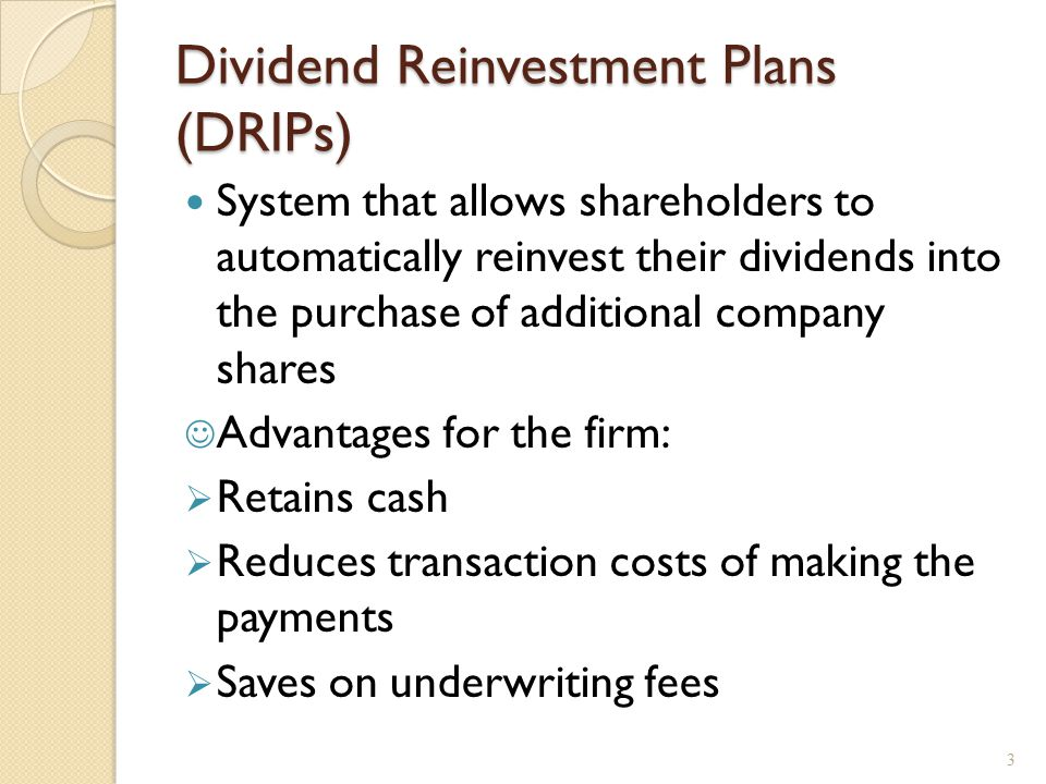 DRIPs: advantages Advantages for the investor: