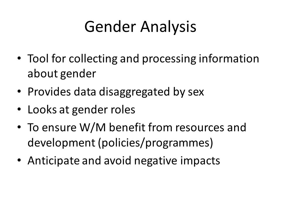 Gender Analysis Tool for collecting and processing information about gender. Provides data disaggregated by sex.