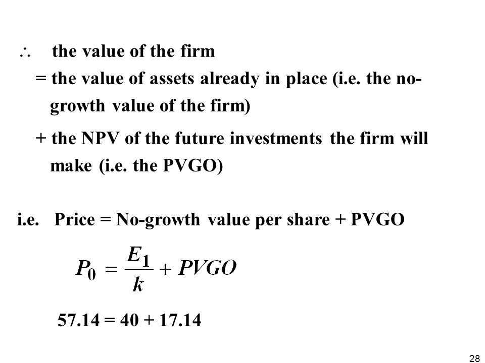 = the value of assets already in place (i.e. the no-