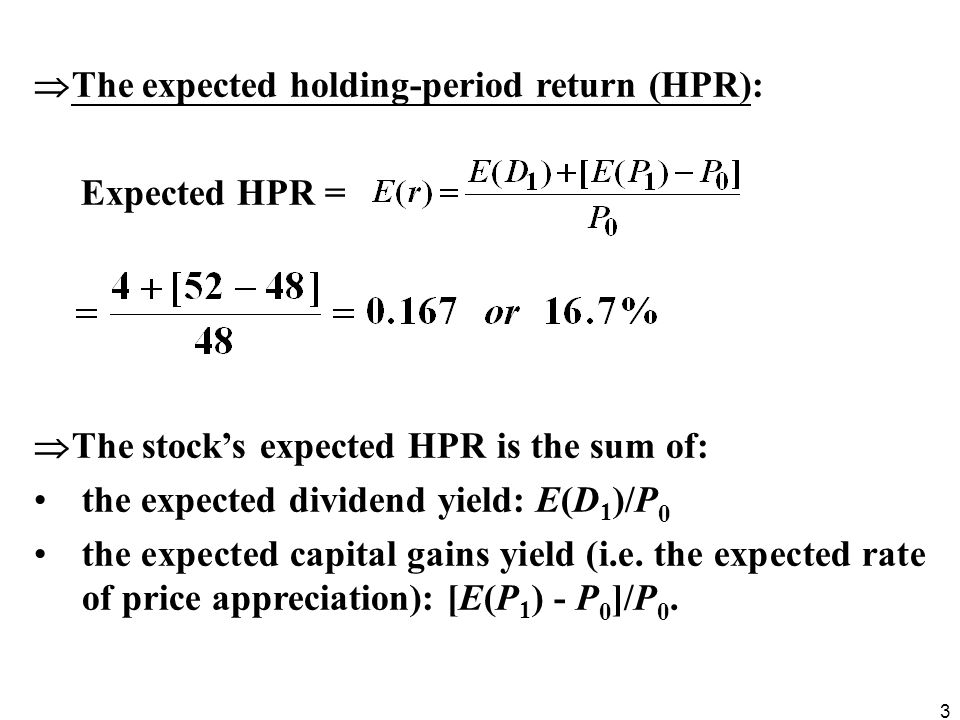 The expected holding-period return (HPR):