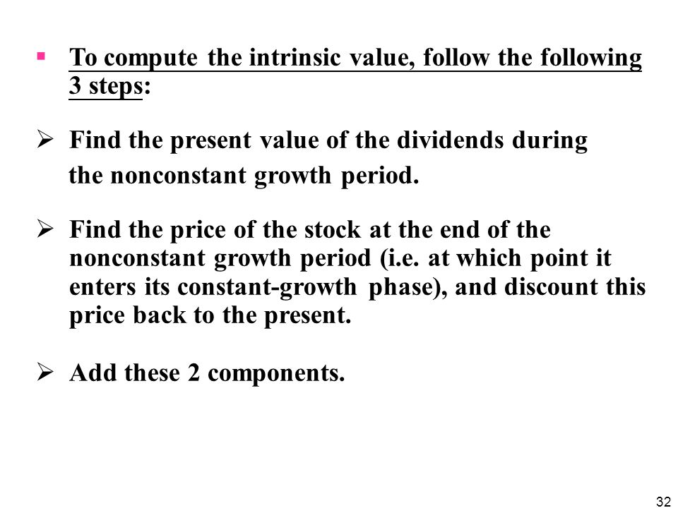 To compute the intrinsic value, follow the following 3 steps:
