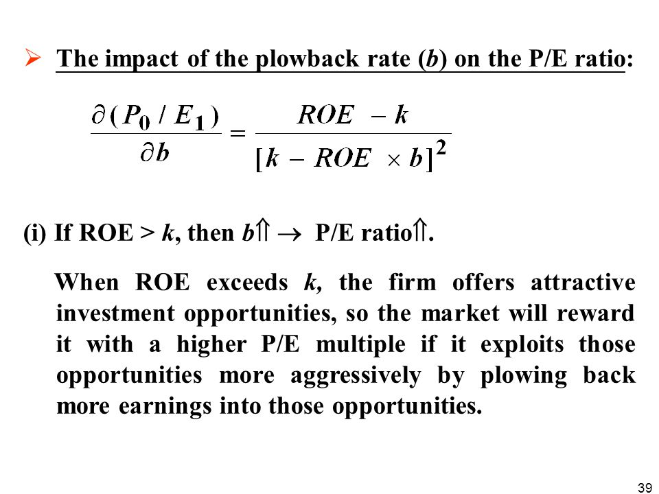 The impact of the plowback rate (b) on the P/E ratio: