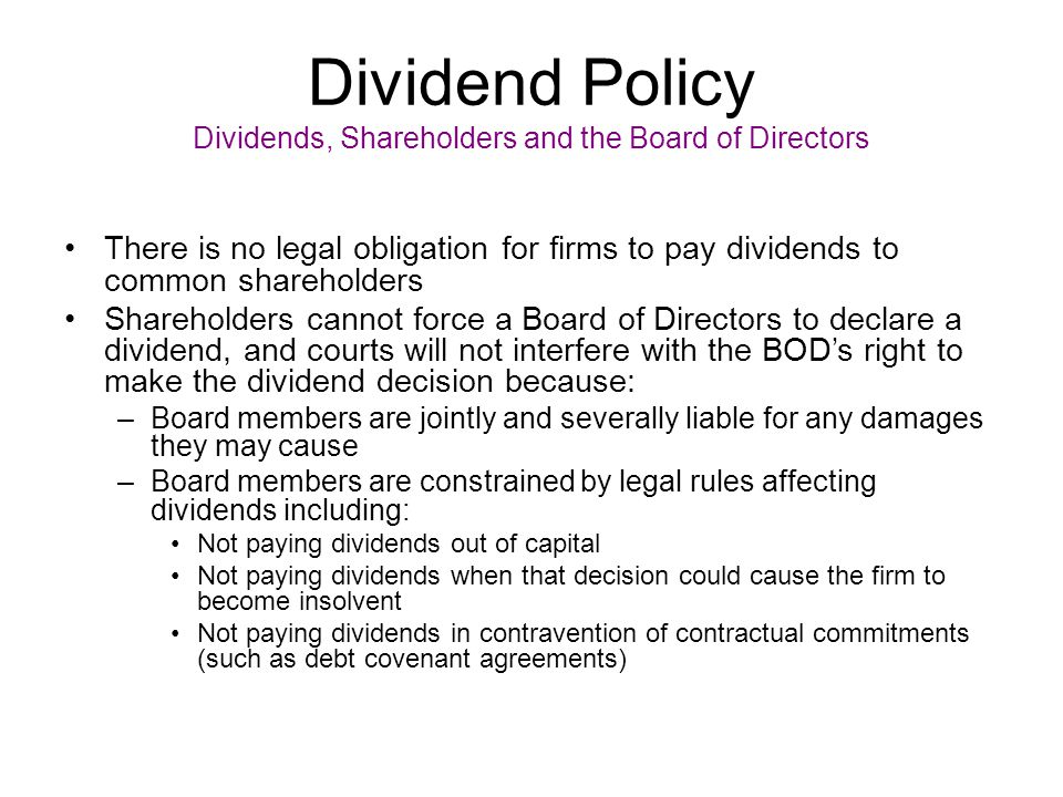 Dividend Policy Dividends, Shareholders and the Board of Directors