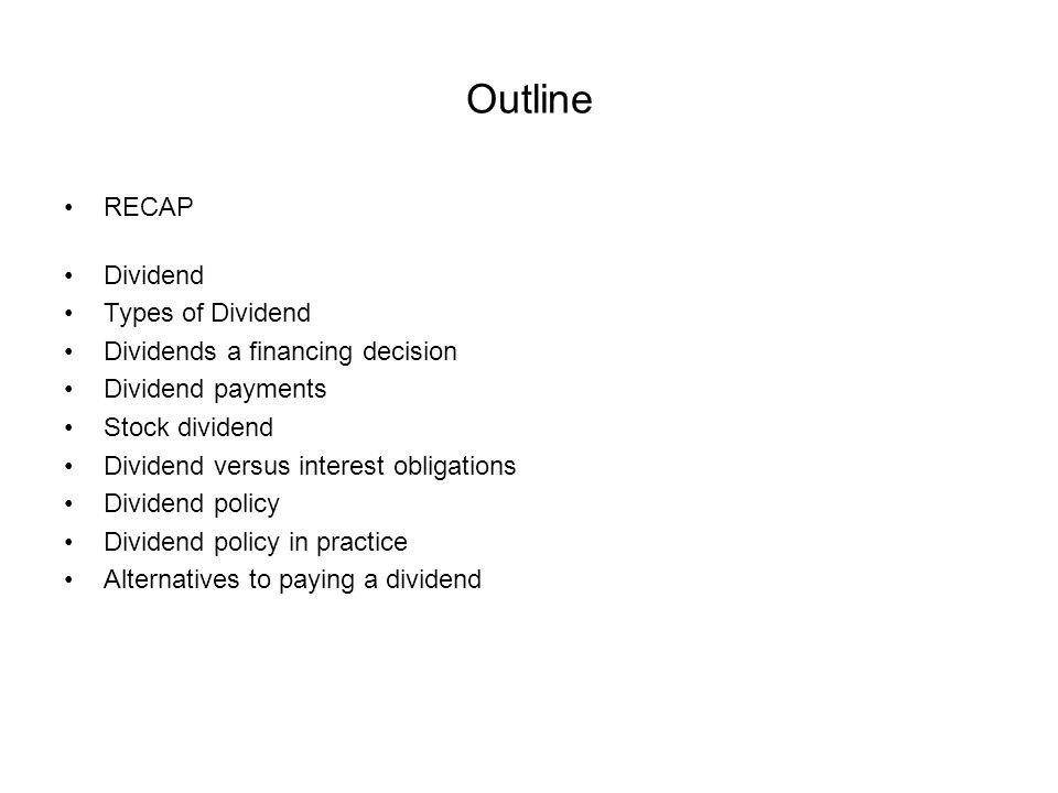 Outline RECAP Dividend Types of Dividend