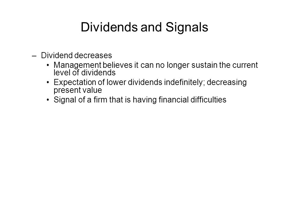Dividends and Signals Dividend decreases