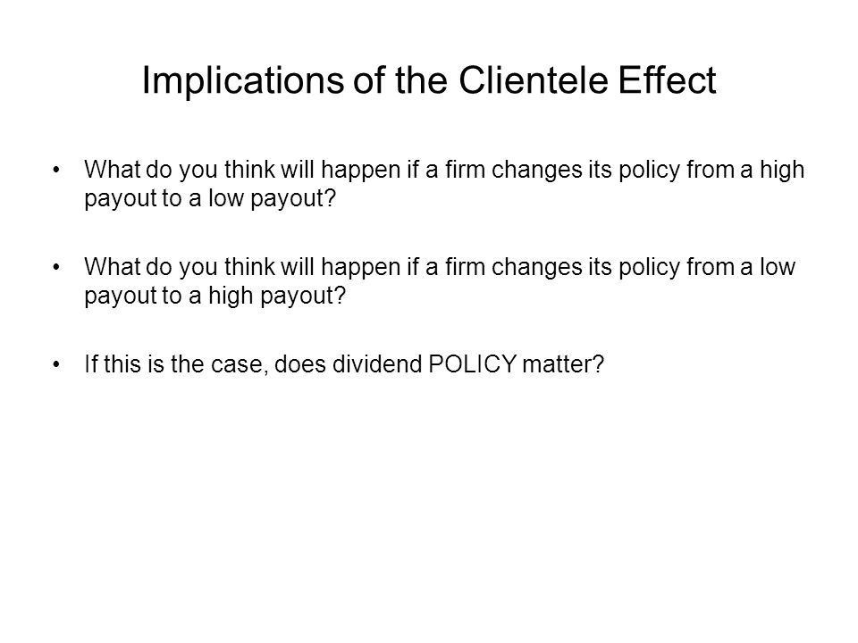 Implications of the Clientele Effect
