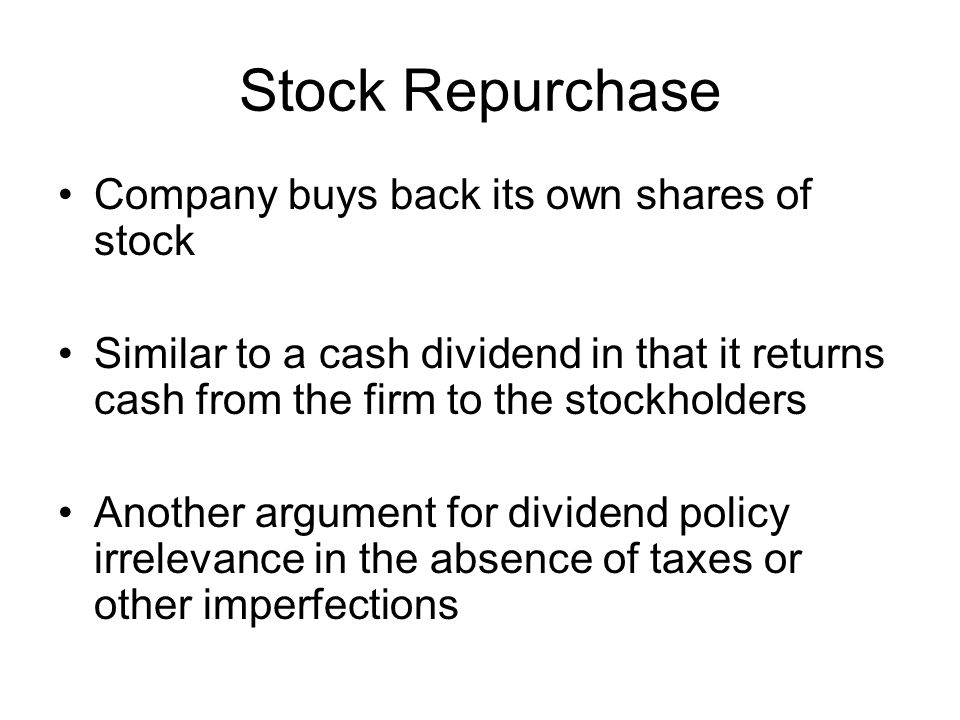 Stock Repurchase Company buys back its own shares of stock