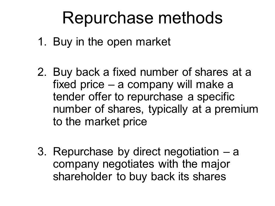 Repurchase methods Buy in the open market