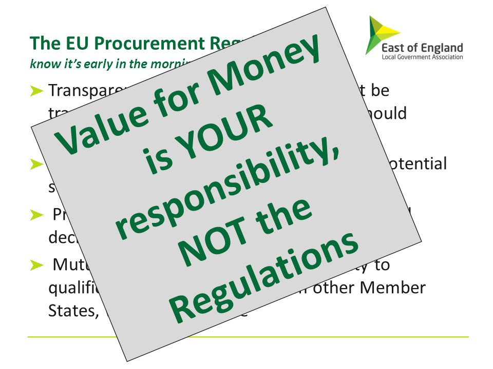 Value for Money is YOUR responsibility, NOT the Regulations