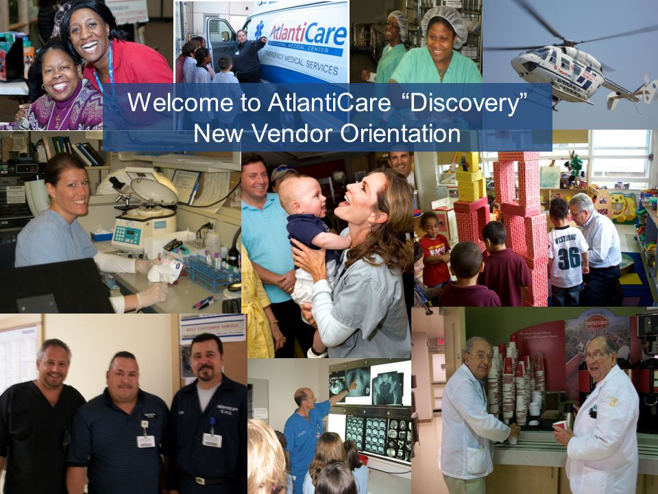 Welcome to AtlantiCare Discovery New Vendor Orientation