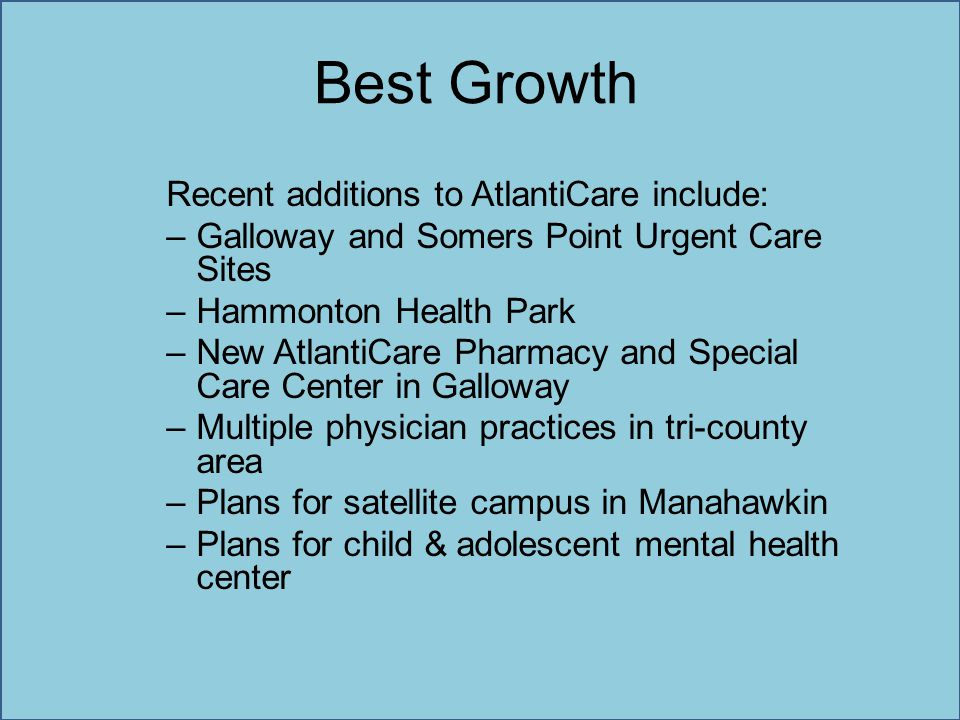 Best Growth Recent additions to AtlantiCare include: