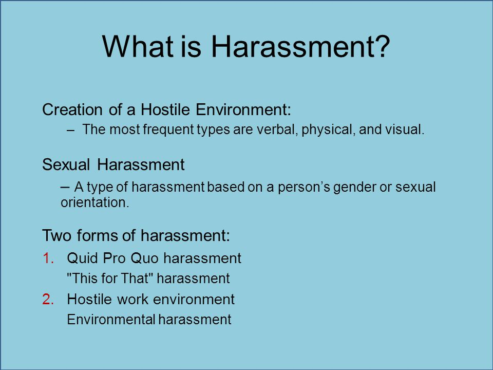 What is Harassment Creation of a Hostile Environment: