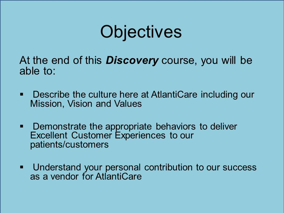 Objectives At the end of this Discovery course, you will be able to: