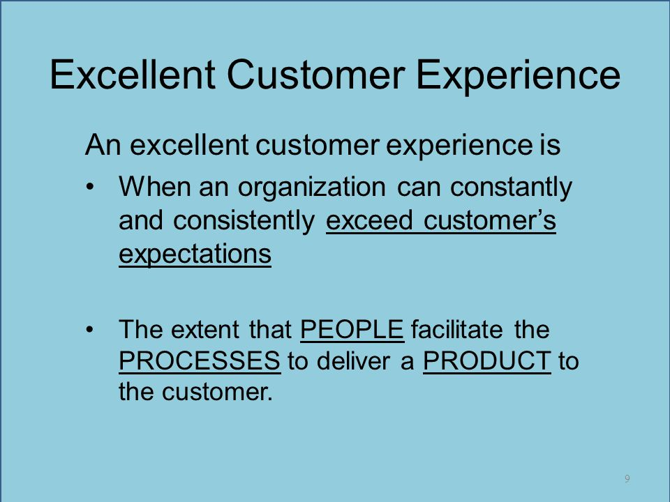 Excellent Customer Experience