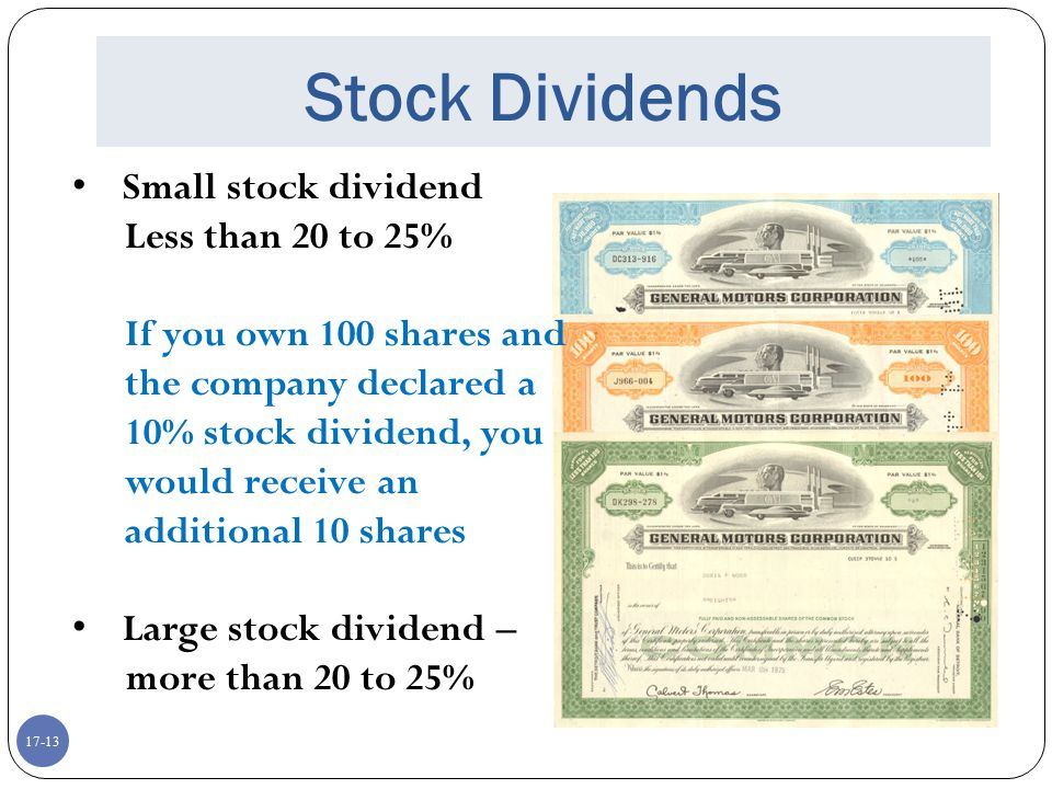 Stock Dividends Small stock dividend Less than 20 to 25%
