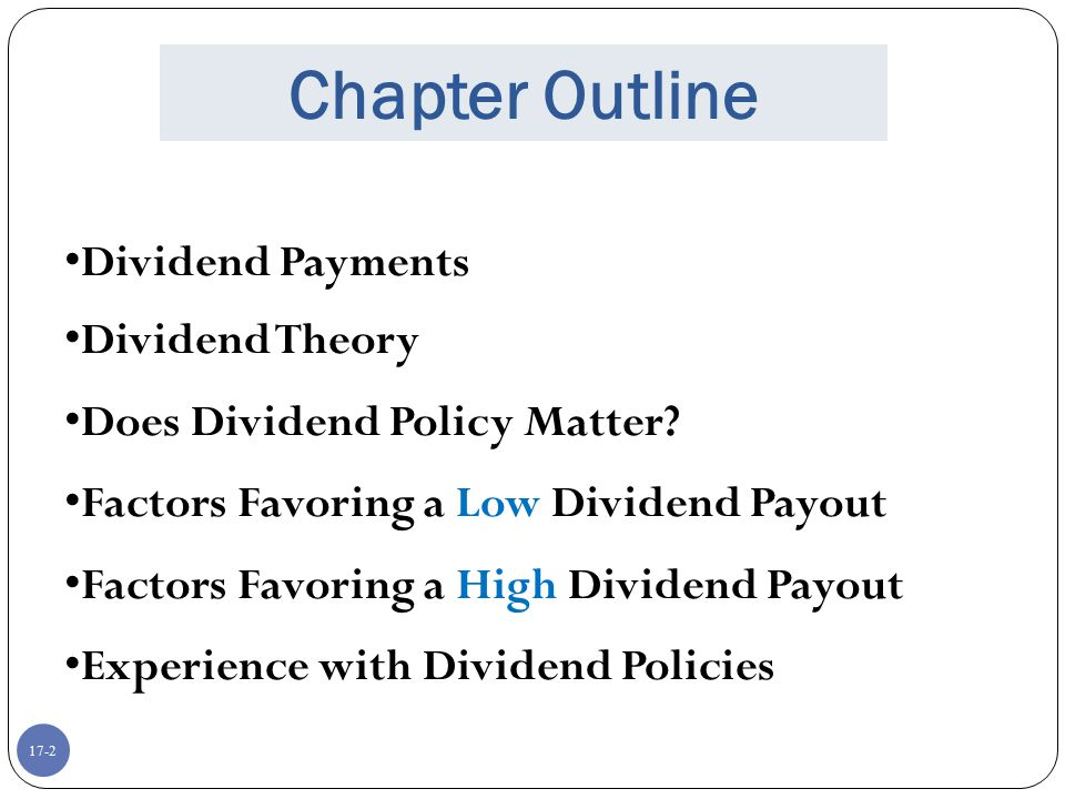 Chapter Outline Dividend Payments Dividend Theory