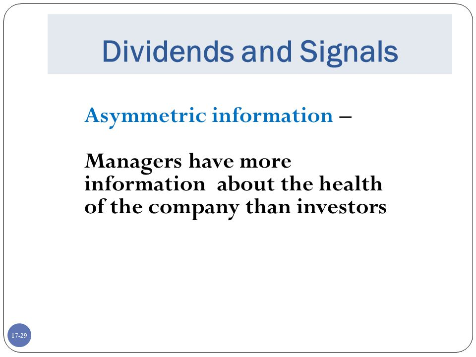 Dividends and Signals Asymmetric information –