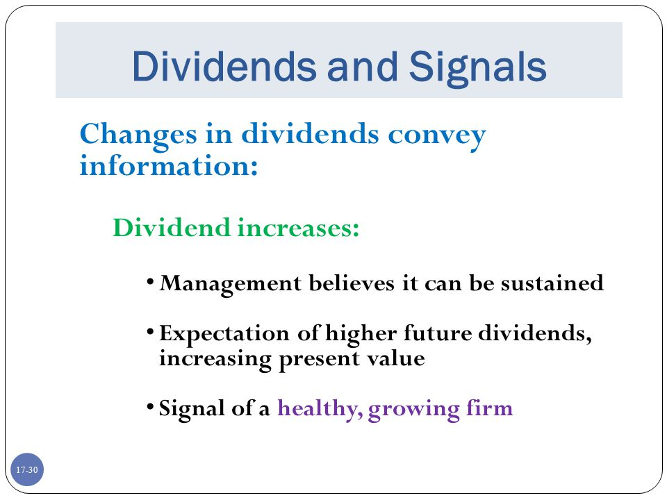 Dividends and Signals Changes in dividends convey information: