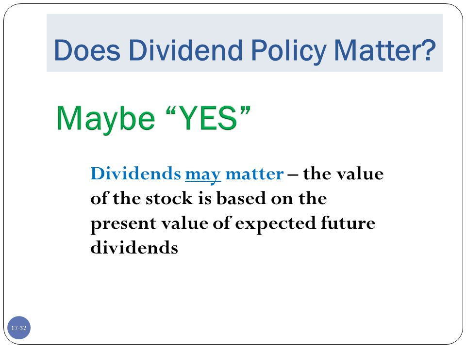 Does Dividend Policy Matter