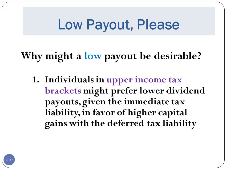 Low Payout, Please Why might a low payout be desirable