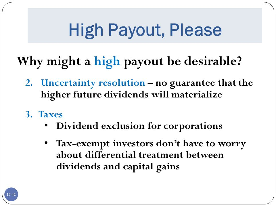 High Payout, Please Why might a high payout be desirable