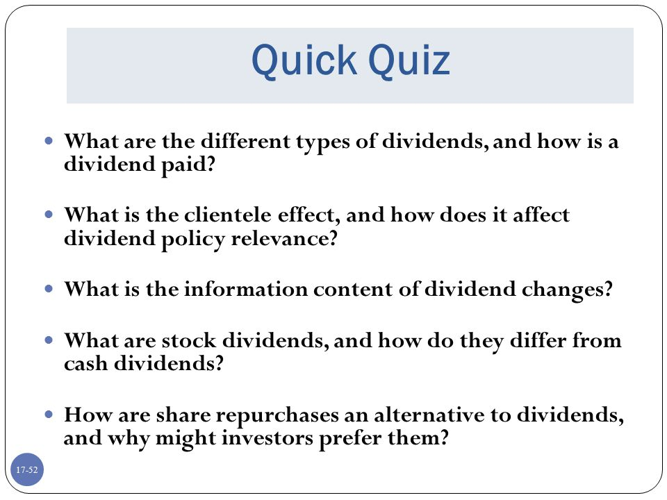 Quick Quiz What are the different types of dividends, and how is a dividend paid