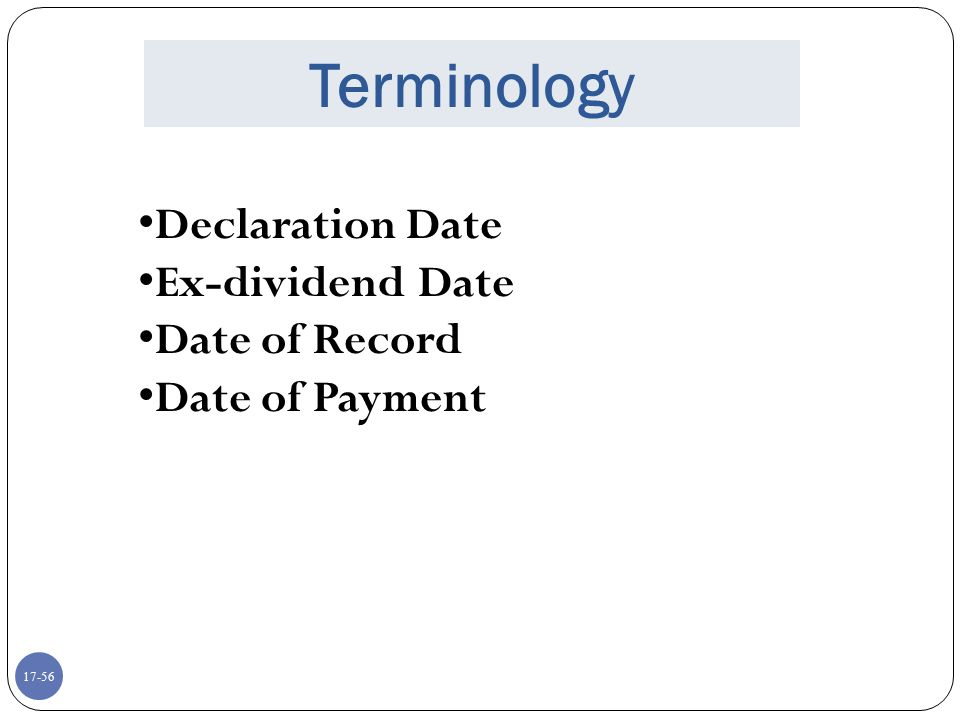 Terminology Declaration Date Ex-dividend Date Date of Record