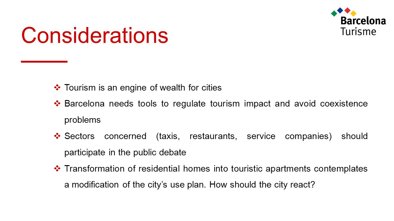 Considerations Tourism is an engine of wealth for cities
