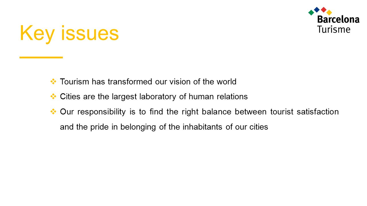 Key issues Tourism has transformed our vision of the world