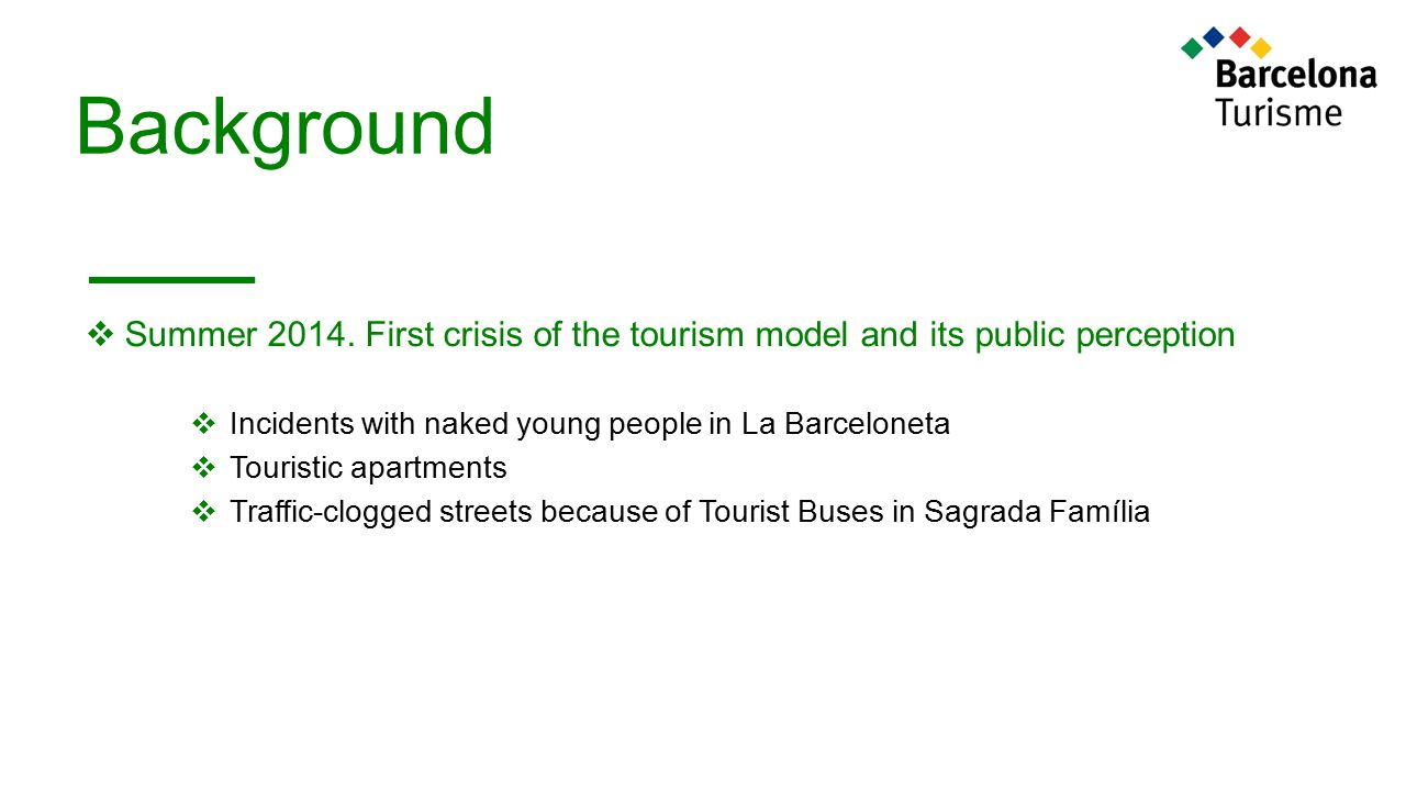 Background Summer 2014. First crisis of the tourism model and its public perception. Incidents with naked young people in La Barceloneta.