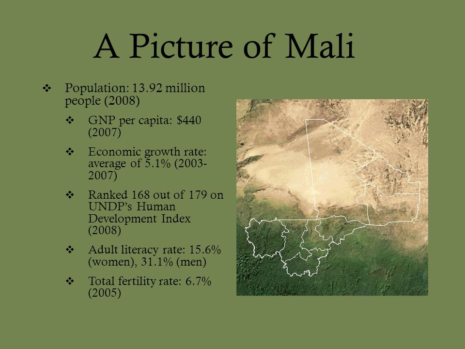 A Picture of Mali Population: 13.92 million people (2008)