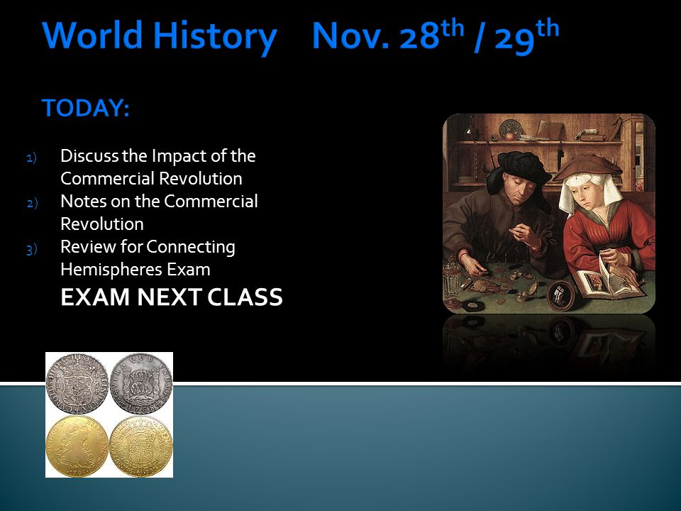 World History Nov. 28th / 29th TODAY: