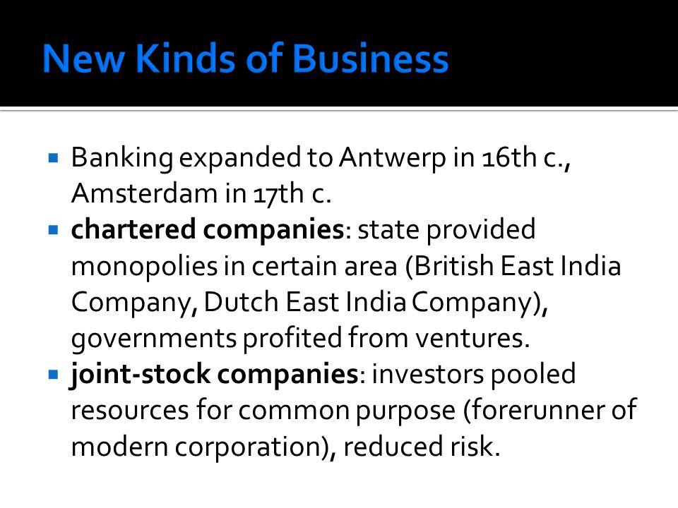 New Kinds of Business Banking expanded to Antwerp in 16th c., Amsterdam in 17th c.