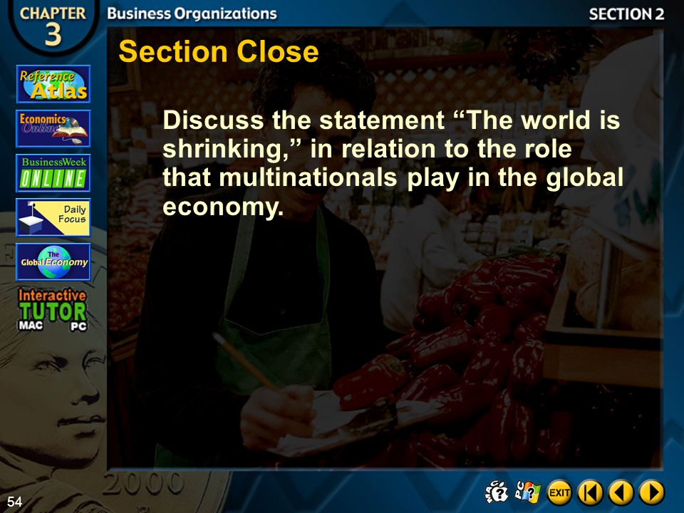 Section Close Discuss the statement The world is shrinking, in relation to the role that multinationals play in the global economy.