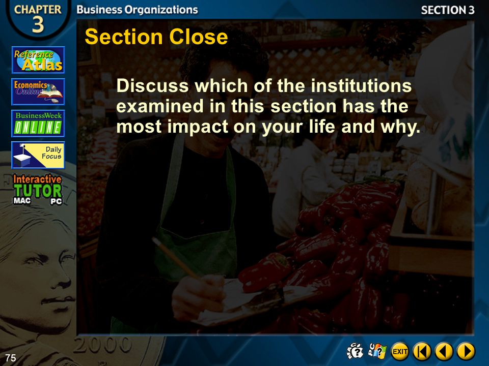 Section Close Discuss which of the institutions examined in this section has the most impact on your life and why.