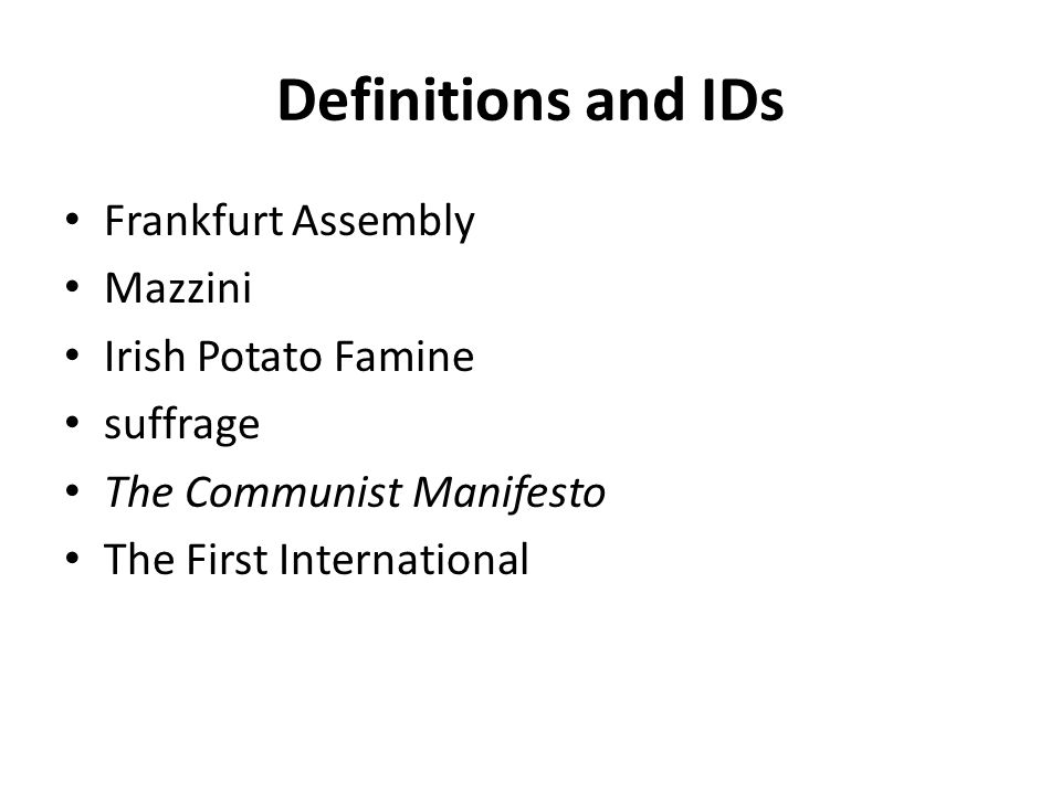 Definitions and IDs Frankfurt Assembly Mazzini Irish Potato Famine