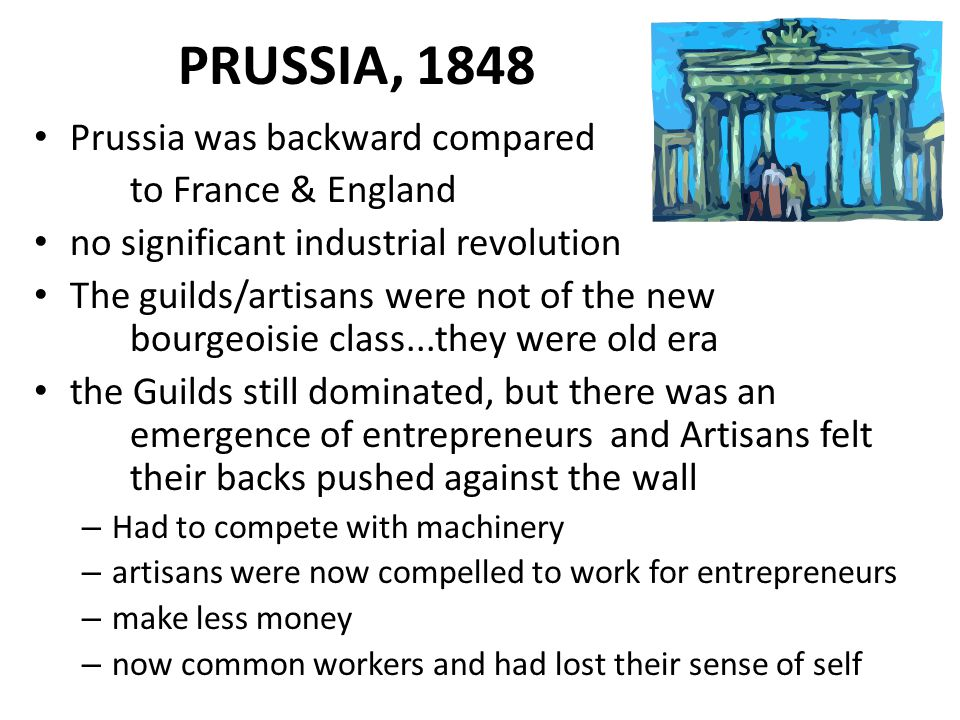 PRUSSIA, 1848 Prussia was backward compared to France & England