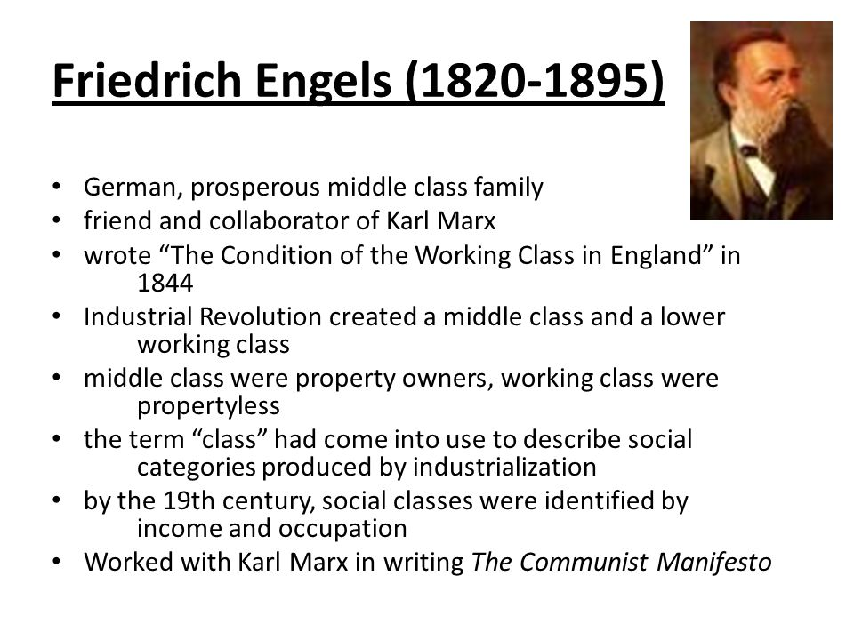 Friedrich Engels (1820-1895) German, prosperous middle class family