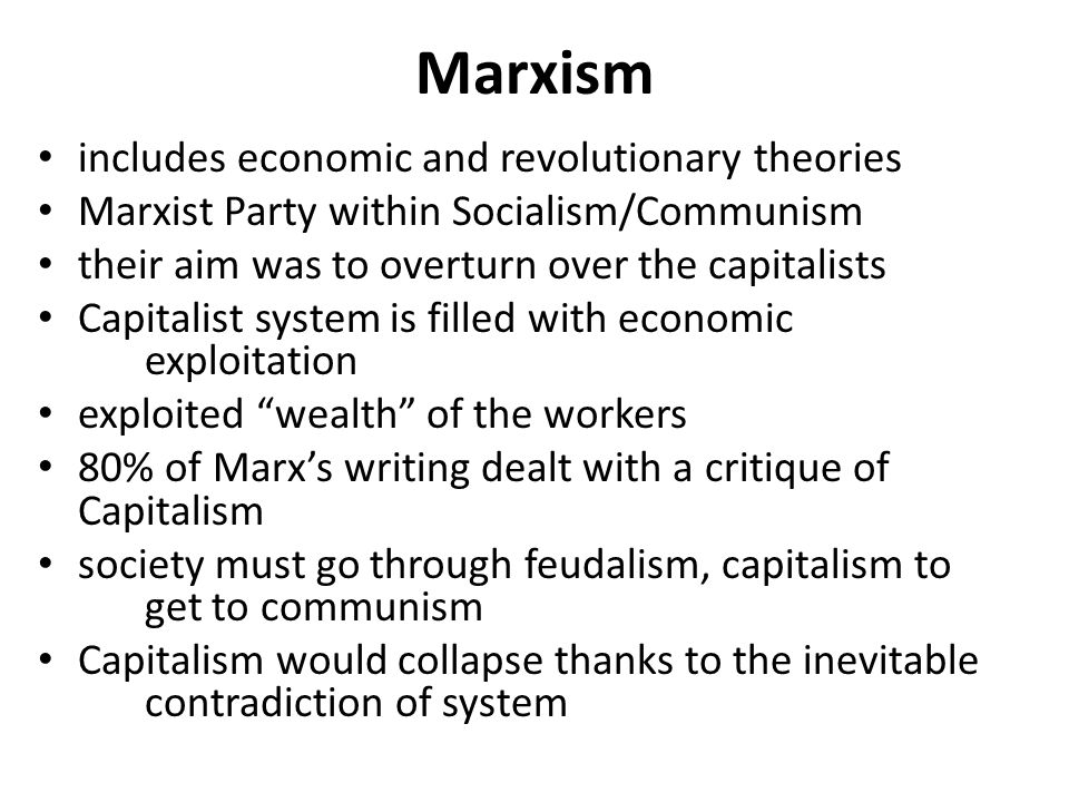 Marxism includes economic and revolutionary theories