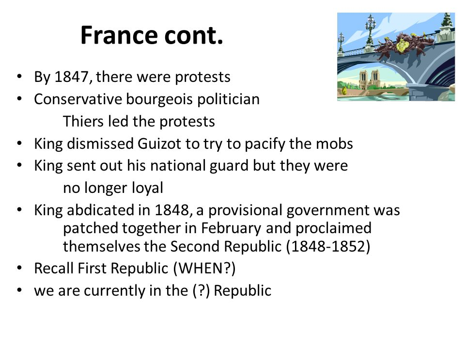 France cont. By 1847, there were protests