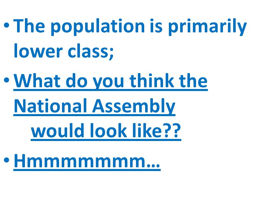 The population is primarily lower class;