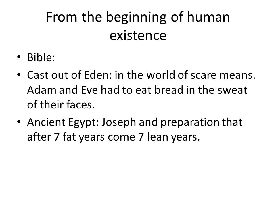 From the beginning of human existence