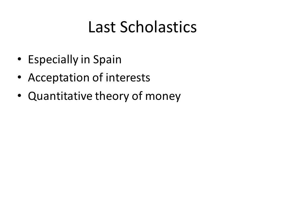 Last Scholastics Especially in Spain Acceptation of interests